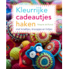 Kleurrijke cadeautjes haken, Margriet De Muinck